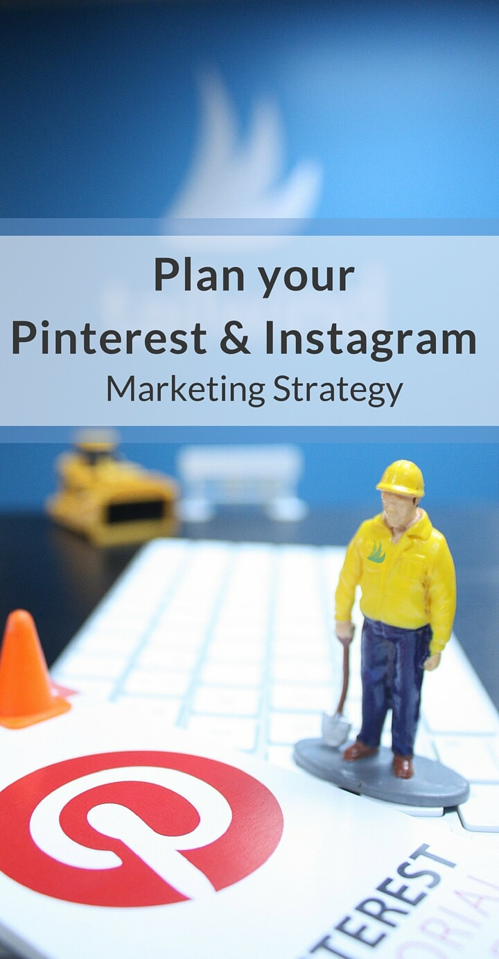 How to Plan your Pinterest and Instagram Marketing Strategy