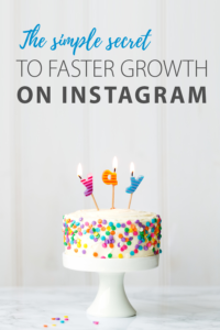 The Simple Secret to Faster Growth on Instagram