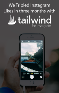 We Tripled our Instagram Likes in three months with Tailwind for Instagram