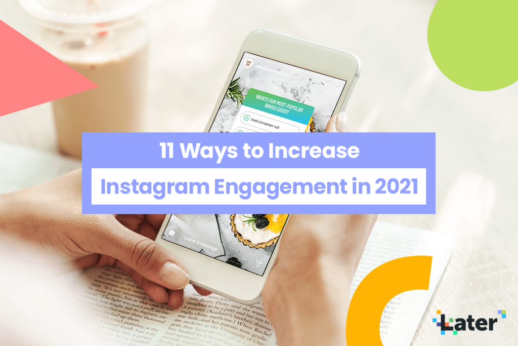 Woman holding a phone with an Instagram Story on her screen. Text overlay of the blog post: 11 Ways to Increase Instagram Engagement in 2021